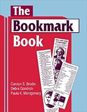 The Bookmark Book - Brodie, Carolyn S. / Goodrich, Debra / Montgomery, Paula K.