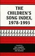 The Children's Song Index, 1978-1993 - Laughlin, Kay Frantz, Pollyanne S. Branton, Ann