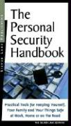 The Personal Security Handbook: A Layperson's Guide to Hardware, Software, Strategies & Tactics for Staying Safe in a Violent World