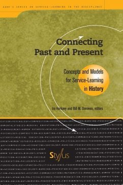Connecting Past and Present: Concepts and Models for Service-Learning in History - Herausgeber: Harkavy, Ira Zlotkowski, Edward Donovan, Bill M.