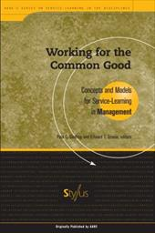 Working for the Common Good: Concepts and Models for Service-Learning in Management - Godfrey, Paul C. / Grasso, Edward T. / Zlotkowski, Edward