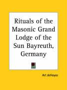 Rituals of the Masonic Grand Lodge of the Sun Bayreuth, Germany