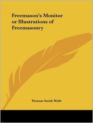 Freemason's Monitor Or Illustrations Of Freemasonry - Thomas Smith Webb