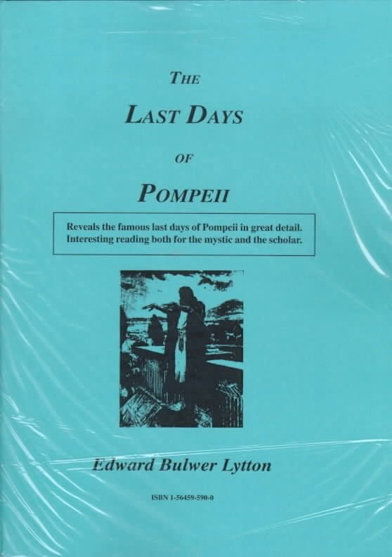 The Last Days of Pompeii - Sir Edward Bulwer-Lytton