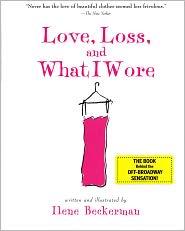 Love, Loss, and What I Wore - Ilene Beckerman