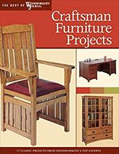 Craftsman Furniture Projects: Timeless Designs and Trusted Techniques from Woodworking's Top Experts - Woodworker's Journal