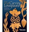 Fine Art of Carving Lovespoons - David Western