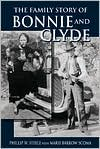 The Family Story of Bonnie and Clyde - Phillip Steele, Marie Scoma