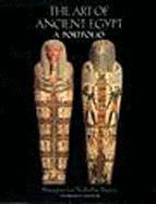 The Art of Ancient Egypt: A Portfolio: Masterpieces from the Brooklyn Museum