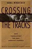 Crossing the Tracks: How 'Untracking' Can Save America's Schools
