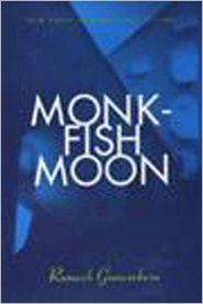 Monkfish Moon: Short Stories - Romesh Gunesekera
