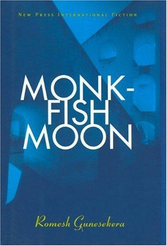 Gunesekera: Monkfish Moon: Short Stories - R Gunesekera