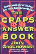 The Craps Answer Book: How to Make One of the Best Bets in the Casino Even Better