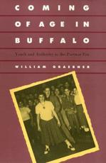 Coming of Age in Buffalo - William Graebner