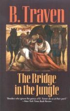 The Bridge in the Jungle - B Traven