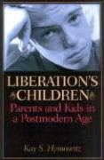 Liberation's Children: Parents and Kids in a Postmodern Age