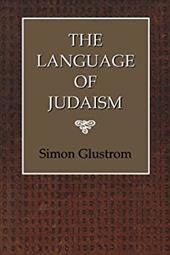 The Language of Judaism - Glustrom, Simon