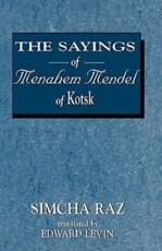 The Sayings of Menahem Mendel of Kotsk - Simcha Raz, Edward Levin