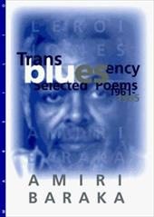 Transbluesency: The Selected Poetry of Amiri Baraka/LeRoi Jones (1961-1995) - Baraka, Amiri / Vangelisti, Paul / Baraka, Imamu Amiri