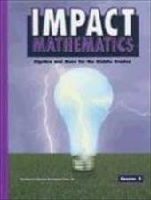 Impact Mathematics: Algebra and More for the Middle Grades, Course 2 - Arshavsky, Nina / Carter, Ricky / Foster, Sydney