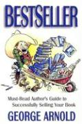Bestseller: Must-Read Author's Guide to Sucessfully Selling Your Book