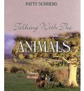 Talking with the Animals - Patty Summers