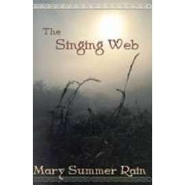 The Singing Web - Mary Summer Rain