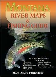 Montana River Maps and Fishing Guide - Ray Rychnovsky (Editor), Esther Poleo (Illustrator)