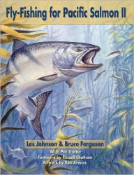 Fly-Fishing for Pacific Salmon II - Les Johnson