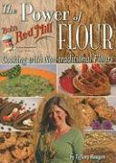 The Power of Flour: Cooking with Non-Traditional Flours