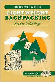 The Boomer's Guide to Lightweight Backpacking: New Gear for Old People - Carol Corbridge, Designed by Mariah Hinds