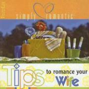 Tips to Romance Your Wife