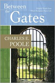 Between the Gates: Helpful Words from Where Scripture Meets Life
