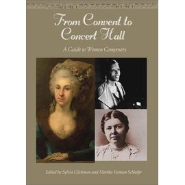 From Convent to Concert Hall: A Guide to Women Composers - Martha Schleifer