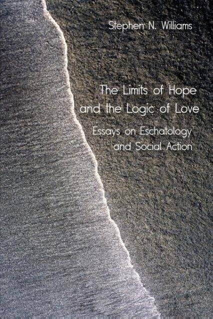 The Limits of Hope and the Logic of Love als Taschenbuch von Stephen N. Williams
