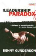 The Leadership Paradox: A Challenge to Servant Leadership in a Power-Hungry World