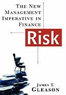 Risk: The New Management Imperative in Finance
