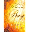 When Children Pray - Cheri Fuller