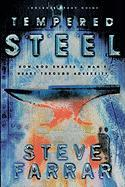 Tempered Steel: How God Shapes a Man's Heart Through Adversity