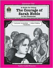 Courage of Sarah Noble Literature - Debra J. Housel, Manufactured by Teacher Created Materials Inc