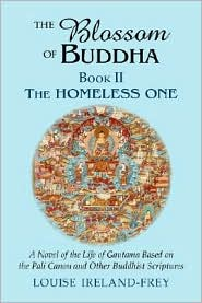 The Blossom of Buddha: Book Two: the Homeless One - Louise Ireland-Frey