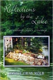 Reflections by the Lake: Journaling Life's Journey - Janice Gray Kolb