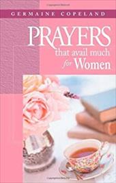 Prayers That Avail Much for Women - Copeland, Germaine