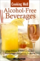Cooking Well: Alcohol Free Beverages - Hatherleigh Press