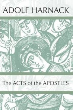 The Acts of the Apostles - Harnack, Adolf