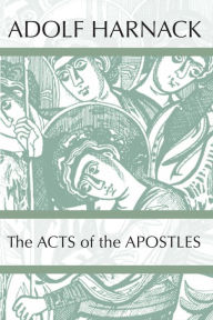 The Acts of the Apostles - Adolf Harnack