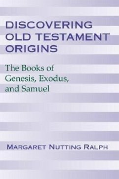 Discovering Old Testament Origins: The Books of Genesis, Exodus & Samuel - Ralph, Margaret Nutting