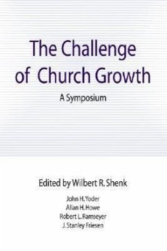 The Challenge of Church Growth - Shenk, Wilbert R.