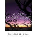 Glory in Our Midst - Meredith Klein