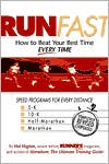 Run Fast: How to Beat Your Best Time Every Time - Hal Higdon